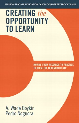 Creating the Opportunity to Learn: Moving from Research to Practice to Close the Achievement Gap (Pearson Teacher Educat