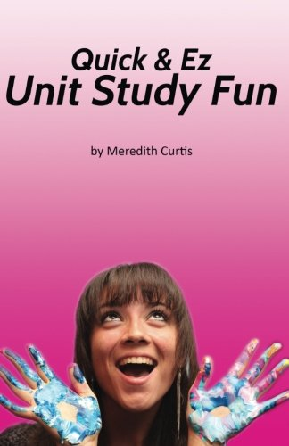 Quick & EZ Unit Study Fun