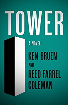 Tower: A Novel by [Bruen, Ken, Coleman, Reed Farrel]