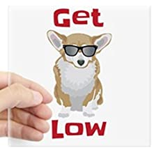 """CafePress - Get Low With Corgis Sticker - Square Bumper Sticker Car Decal, 3""""x3"""" (Small) or 5""""x5"""" (Large)"""