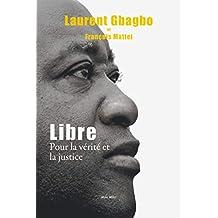 Libre: Pour la vérité et la justice - Essais - documents (Essais-documents) (French Edition)