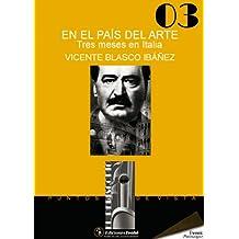 En el país del arte. Tres meses en Italia (Spanish Edition)