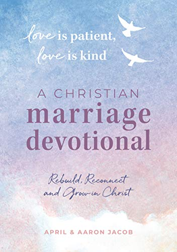 Pdf Christian Books Love is Patient, Love is Kind: A Christian Marriage Devotional: Rebuild, Reconnect, and Grow in Christ