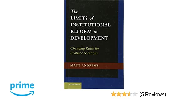 The limits of institutional reform in development changing rules the limits of institutional reform in development changing rules for realistic solutions 9781107016330 business development books amazon fandeluxe Image collections