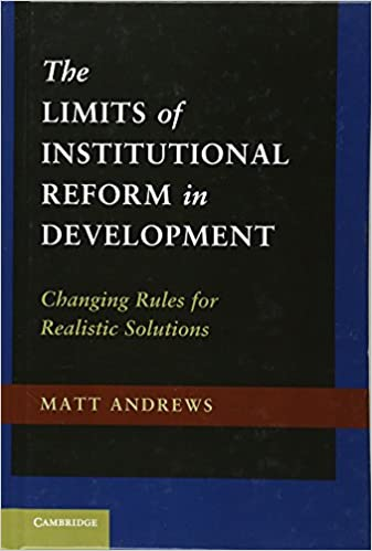 The limits of institutional reform in development changing rules the limits of institutional reform in development changing rules for realistic solutions fandeluxe Choice Image
