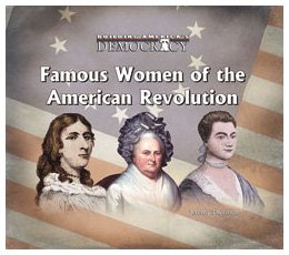 Download Famous Women of the American Revolution (Building America's Democracy) ebook