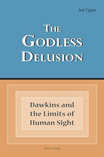 Read Online The Godless Delusion: Dawkins and the Limits of Human Sight ebook