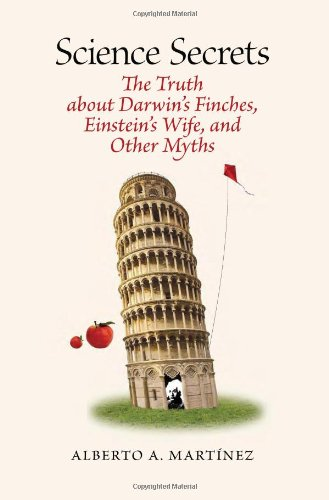 Science Secrets: The Truth about Darwin's Finches, Einstein's Wife, and Other Myths