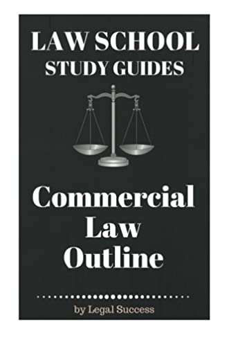 law school study guides commercial law outline commercial law rh amazon com law school study guides pdf best law school study guides