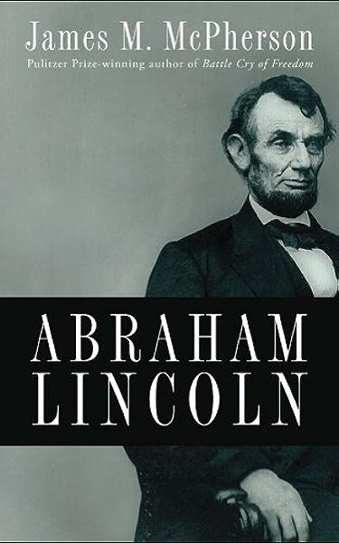 Amazon Com Abraham Lincoln Ebook Mcpherson James M Kindle Store