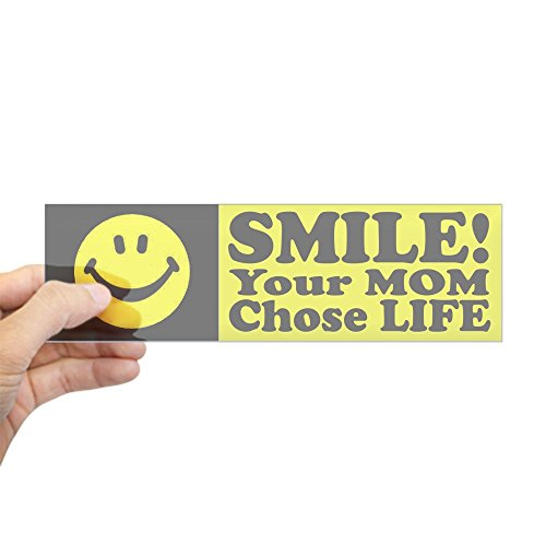 CafePress Your Mom chose life Sticker (Bumper) 10