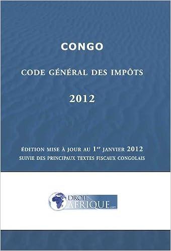 Lire en ligne Congo - Code Général des Impôts 2012 pdf