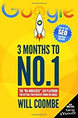 """3 Months to No.1: The """"No-Nonsense"""" SEO Playbook for Getting Your Website Found on Google Paperback"""
