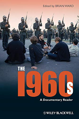 The 1960s: A Documentary Reader (Uncovering the Past: Documentary Readers in American History)