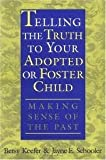 img - for Telling the Truth to Your Adopted or Foster Child Publisher: Praeger book / textbook / text book