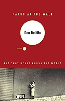 Pafko at the Wall: A Novella by [DeLillo, Don]