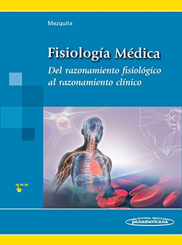 Fisiologia Medica / Medical Physiology: Del Razonamiento Fisiologico Al Razonamiento Clinico / From Physiological Reasoning To Clinical Reasoning (Spanish Edition)