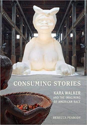 ([0520288920] [9780520288928] Consuming Stories: Kara Walker and the Imagining of American Race 1st Edition-Hardcover)