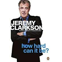 The World According To Clarkson How Hard Can It Be? Vol 4: The World According to Clarkson Volume 4