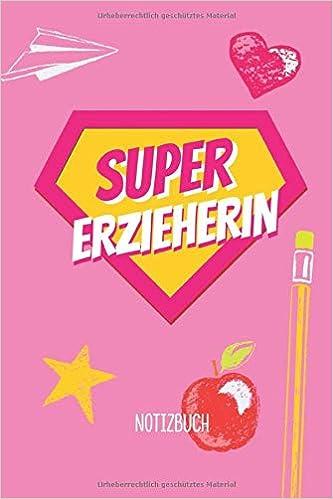 Super Erzieherin A5 Notizbuch Als Geschenk Für Erzieherin