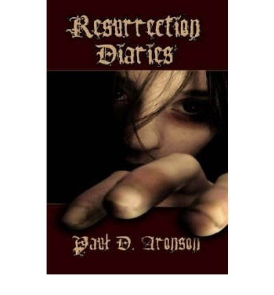 Read Online [ [ [ Resurrection Diaries [ RESURRECTION DIARIES ] By Aronson, Paul D ( Author )Dec-01-2007 Paperback ebook