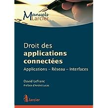 Droit des applications connectées: Dans un parfait équilibre entre précision et pédagogie, cet ouvrage trace dans une langue claire les grandes lignes ... (Manuels Larcier) (French Edition)