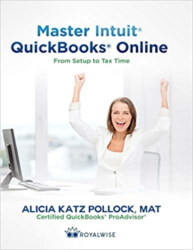 Master Intuit QuickBooks Online: From Setup to Tax Time: Amazon co