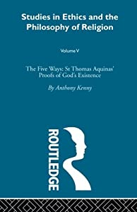Five Ways: St Thomas Aquinas (Volume 5) from Routledge