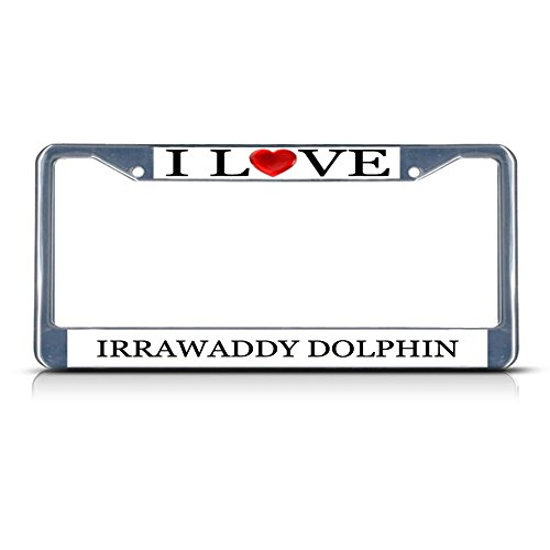 Sign Destination Metal License Plate Frame Solid Insert I Love Heart Irrawaddy Dolphin Car Auto Tag Holder - Chrome 2 Holes, Set of - Dolphins Irrawaddy