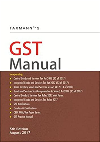 Taxmann GST Manual 5th edition 2017 august 2017
