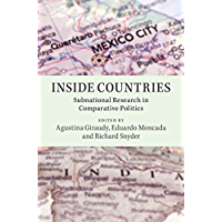 Inside Countries: Subnational Research in Comparative Politics (English Edition)