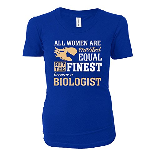 Finest Women Become A Biologist Funny Gift - Ladies T-shirt