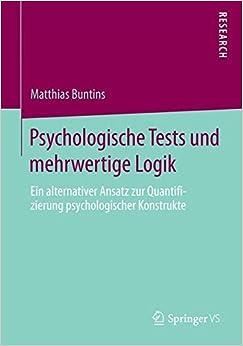 Psychologische Tests und Mehrwertige Logik: Ein Alternativer Ansatz zur Quantifizierung Psychologischer Konstrukte (German Edition)