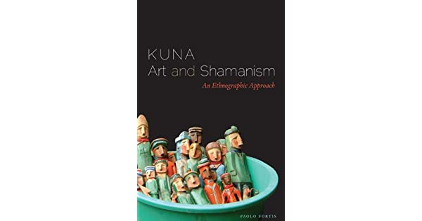 Kuna Art and Shamanism: An Ethnographic Approach