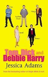 Tom Dick and Debbie Harry