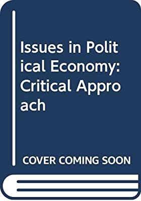 Issues in Political Economy: A Critical Approach