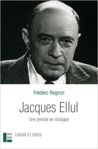 En ligne téléchargement gratuit Jacques Ellul : Une pensée en dialogue epub, pdf