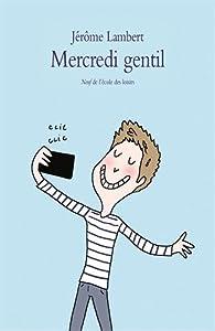 Mercredi gentil par Jérôme Lambert