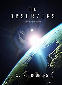 The Observers by [Downing, C. R.]