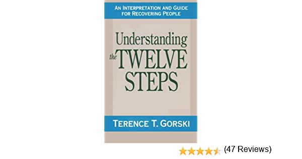 Understanding the Twelve Steps: A Interpretation and Guide for ...