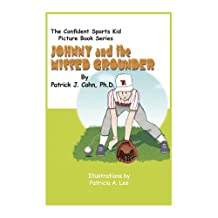 Johnny and the Missed Grounder (The Confident Sports Kid Picture Book Series 4)