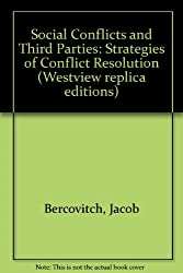 Social Conflicts and Third Parties: Strategies of Conflict Resolution (Westview replica editions)