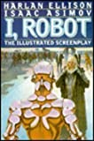 I, Robot: The Illustrated Screenplay by Asimov, Isaac, Ellison, Harlan (December 1, 1994) Paperback