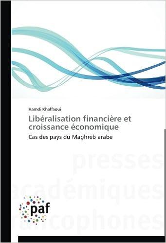 Libéralisation financière et croissance économique: Cas des pays du Maghreb arabe (Omn.Pres.Franc.)