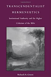 Transcendentalist Hermeneutics: Institutional Authority and the Higher Criticism of the Bible (Post-Contemporary Interventions)