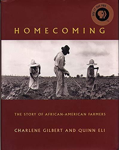 Homecoming: The Story of African-American Farmers: Gilbert, Charlene, Eli,  Quinn: 0046442009638: Amazon.com: Books