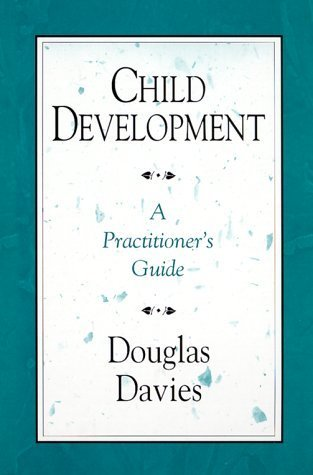 Child Development: A Practitioner's Guide by Douglas Davies (1999-02-12)