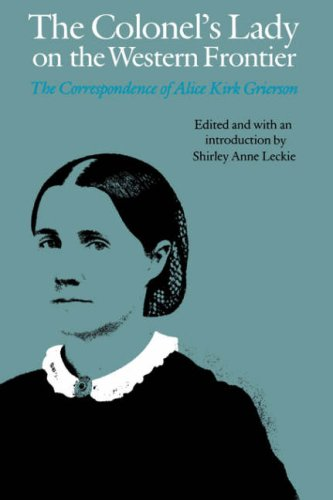 The Colonel's Lady on the Western Frontier: The Correspondence of Alice Kirk Grierson (Women in the West Series)