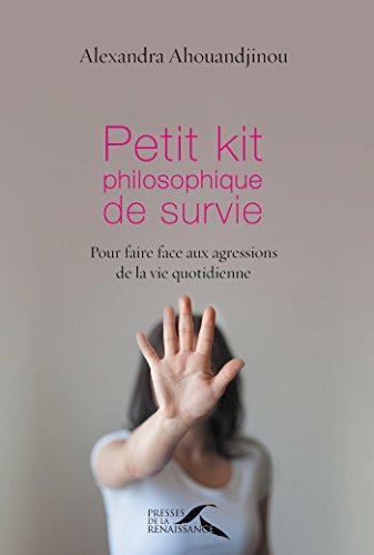 Petit kit philosophique de survie (French Edition)