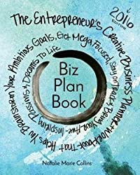 Natalie Marie Collins: Biz Plan Book - 2016 Edition : The Entrepreneur's Creative Business Planner + Workbook That Helps You Brainstorming Your Ambitious Goals, Get Mega Fo (Paperback); 2015 Edition